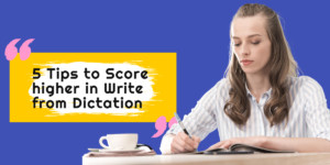 Tips for Write from Dictation